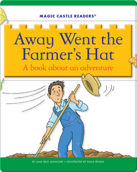 Away Went the Farmer's Hat: A Book about an Adventure