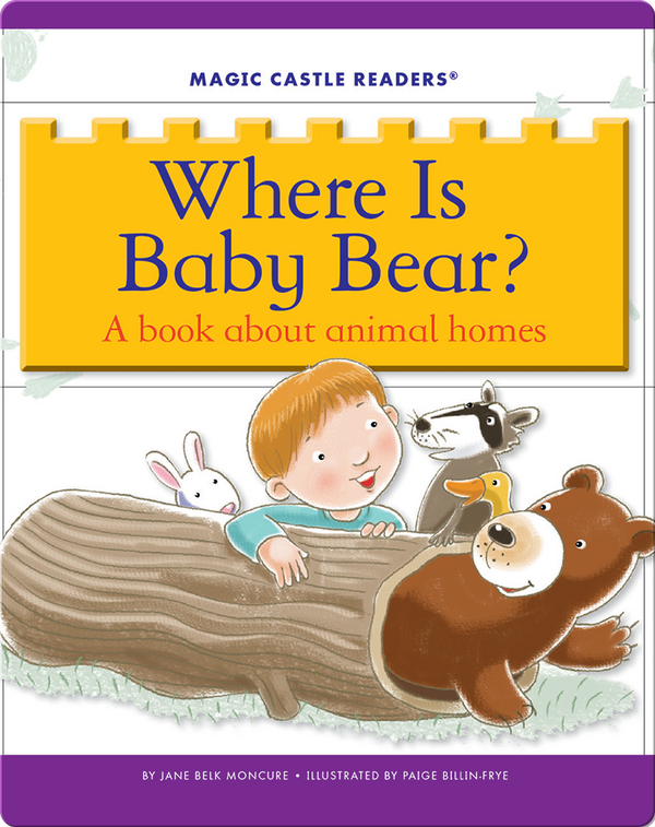 Where Is Baby Bear? A Book about Animal Homes