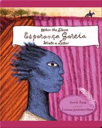 When the Slave Esperança Garcia Wrote a Letter