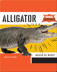 Alligator: Master of Might
