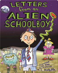 Letters from an Alien Schoolboy