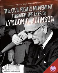 Civil Rights Movement through the Eyes of Lyndon B. Johnson