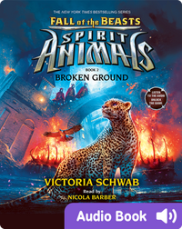 Spirit Animals: Fall of the Beasts #2: Broken Ground