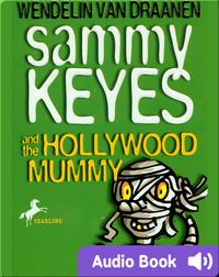 Sammy Keyes #6: Sammy Keyes and the Hollywood Mummy