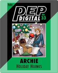 Pep Digital Vol. 33: Archie Holiday Hijinks