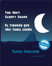 The (Not) Sleepy Shark / El tiburón que (No) tenía sueño