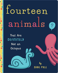 Fourteen Animals That Are Definitely Not an Octopus