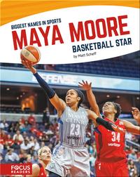 Maya Moore, Basketball Star