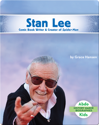Stan Lee: Comic Book Writer & Creator of Spider-Man