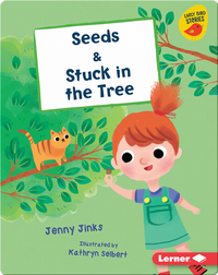 Seeds & Stuck in the Tree