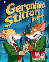 It's My Scoop!: Geronimo Stilton Reporter #2