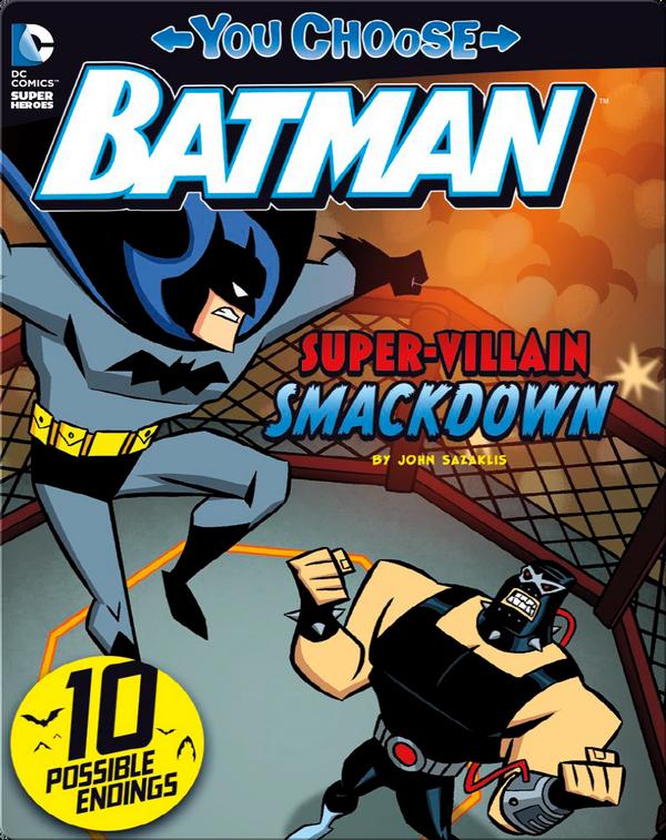 You Choose Stories: Batman: Super-Villain Smackdown!