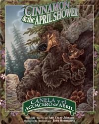 Cinnamon & the April Shower / Canela y el aguacero de Abril
