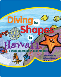 Diving for Shapes in Hawaii: An Identification Book for Keiki