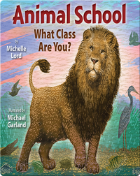 Animal School: What Class Are You?