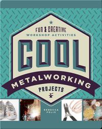 Cool Metalworking Projects: Fun & Creative Workshop Activities