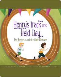 Henry's Track and Field Day: The Tortoise and the Hare Remixed