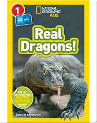 National Geographic Readers: Real Dragons (L1/Co-reader)