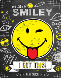 My Life in Smiley: I Got This!