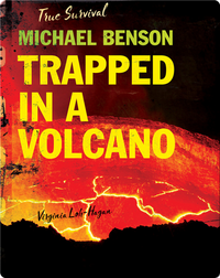 Michael Benson: Trapped in a Volcano