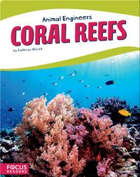 Animal Engineers: Coral Reefs
