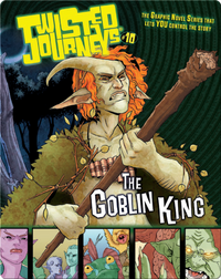The Goblin King (Twisted Journeys)