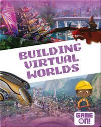 Building Virtual Worlds