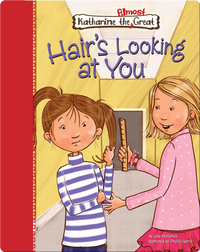 Katharine the Almost Great: Hair's Looking at You