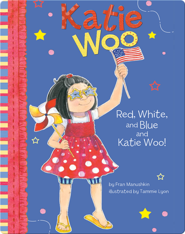 Katie Woo : Red, White, and Blue and Katie Woo