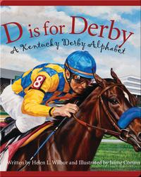 D is for Derby: A Kentucky Derby Alphabet: A Kentucy Derby Alphabet