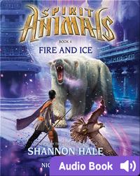 Spirit Animals #4: Fire and Ice