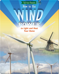 How To Use Wind Power to Light and Heat Your Home (and Who's Already Doing It)