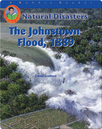 The Johnstown Flood, 1889