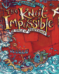 The Knot Impossible: A Tale of Fontania