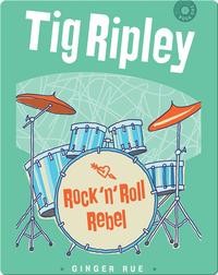 Tig Ripley: Rock 'n' Roll Rebel