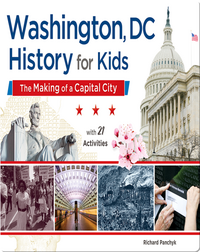 Washington, DC, History for Kids: The Making of a Capital City