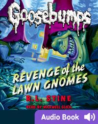 Classic Goosebumps #19: Revenge of the Lawn Gnomes