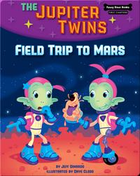 The Jupiter Twins: Field Trip to Mars