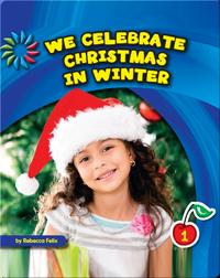 We Celebrate Christmas in Winter