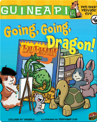 Pet Shop Private Eye #6: Going, Going, Dragon!