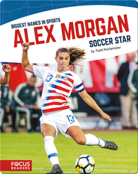 Alex Morgan, Soccer Star