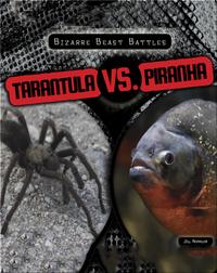Tarantula vs. Piranha