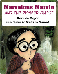 Marvelous Marvin and the Pioneer Ghost