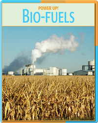 Power Up!: Bio-Fuels