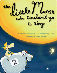 The Little Moose who Couldn't go to Sleep