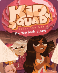 Kid Squad Saves the World: The Warlock Stone