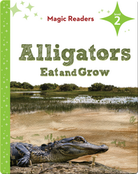 Magic Readers: Alligators Eat and Grow