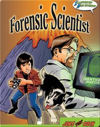 Jobs That Rock: Forensic Scientist