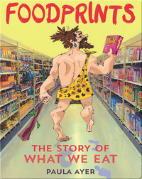 Foodprints: The Story Of What We Eat
