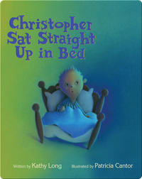 Christopher Sat Straight Up in Bed